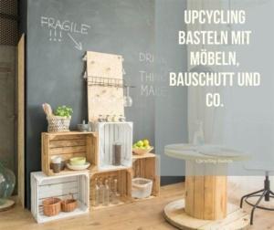 Upcycling Bauschutt, Möbel und Co.